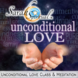 Unconditional Love Class and Meditation