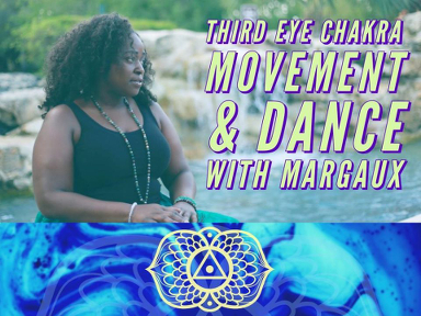 Third Eye Chakra Movement & Dance w/ Margaux