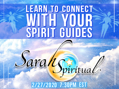 SarahSpiritual Class – Learn To Connect with Your Spirit Guides