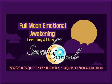 Online SarahSpiritual Class – Full Moon Emotional Awakening Ceremony & Class