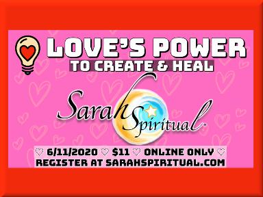 ONLINE SarahSpiritual Class – Love's Power to Create & Heal