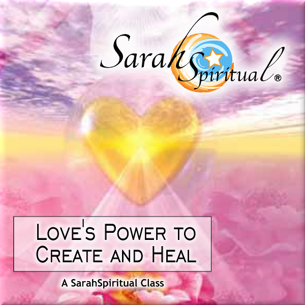 Love's Power to Create & Heal Audio Download