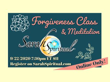 ONLINE SarahSpiritual Class – Forgive and Be Free!