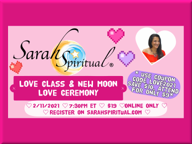 Love Class & New Moon Love Ceremony – ONLINE SarahSpiritual Class