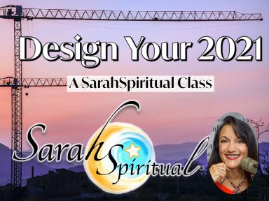 Design Your 2021 – ONLINE SarahSpiritual Class