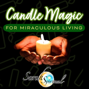 Learn Candle Magic for Miraculous Living Class