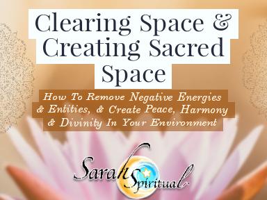 Clearing Space & Creating Sacred Space - ONLINE SarahSpiritual Class