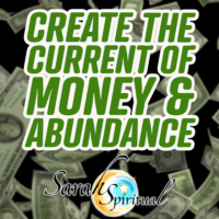 Create the Current of Money and Abundance - ONLINE SarahSpiritual Class
