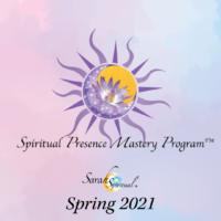 SarahSpiritual 2021 Spring Spiritual Presence Mastery Program