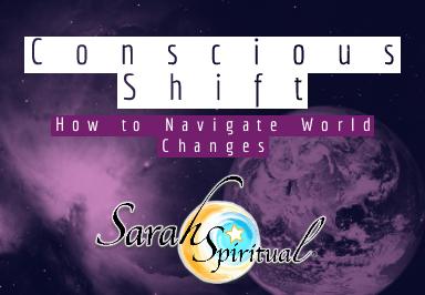 Conscious Shift – ONLINE SarahSpiritual Class