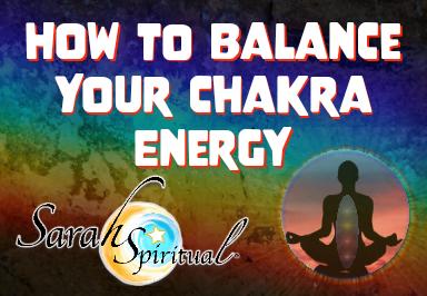 How to Balance Your Energy & Chakra Energy - ONLINE SarahSpiritual Class Master Image