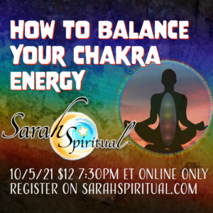 SarahSpiritual How to Balance Your Energy & Chakra Energy LIVE Online Class